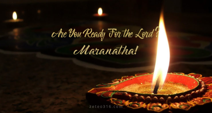 Are You Ready For the Lord? Maranatha!