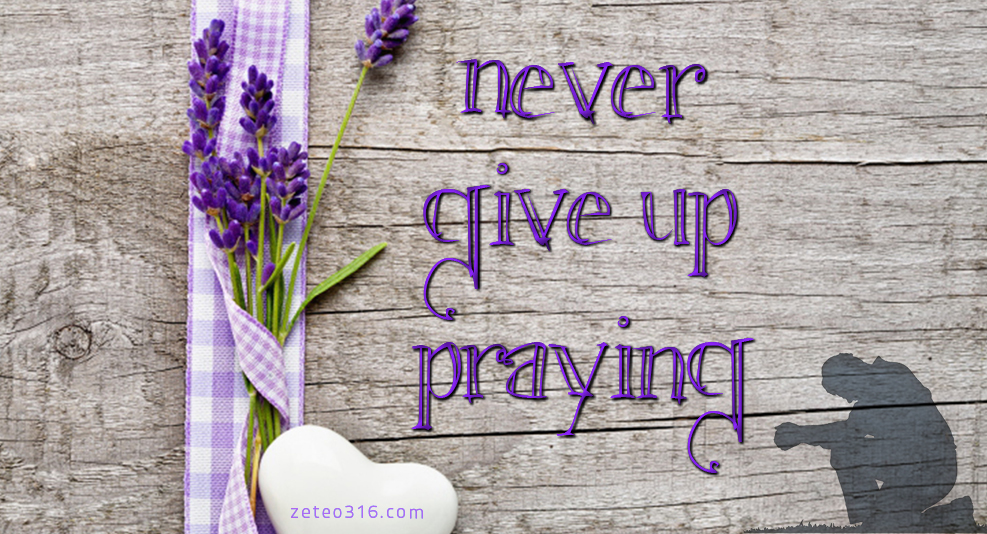 Image result for Never Give Up on Prayers